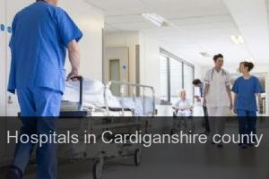 Hospitals in Cardiganshire county