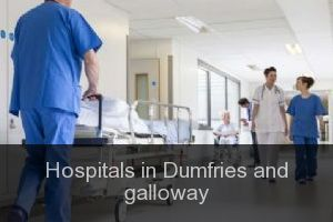 Hospitals in Dumfries and galloway