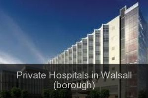 Private Hospitals in Walsall (borough)